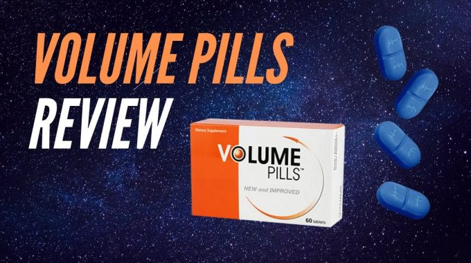 Volume Pills Review: Unusual Outcome, Do They Work?